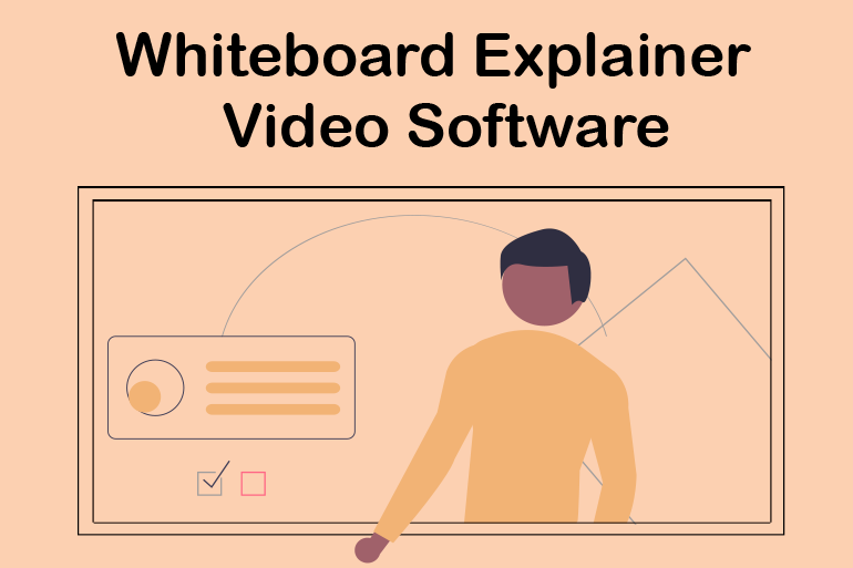 Explain Everything Easily With Whiteboard Explainer Video Software