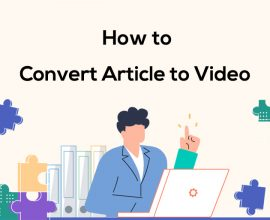 a simple guide on turning article to video