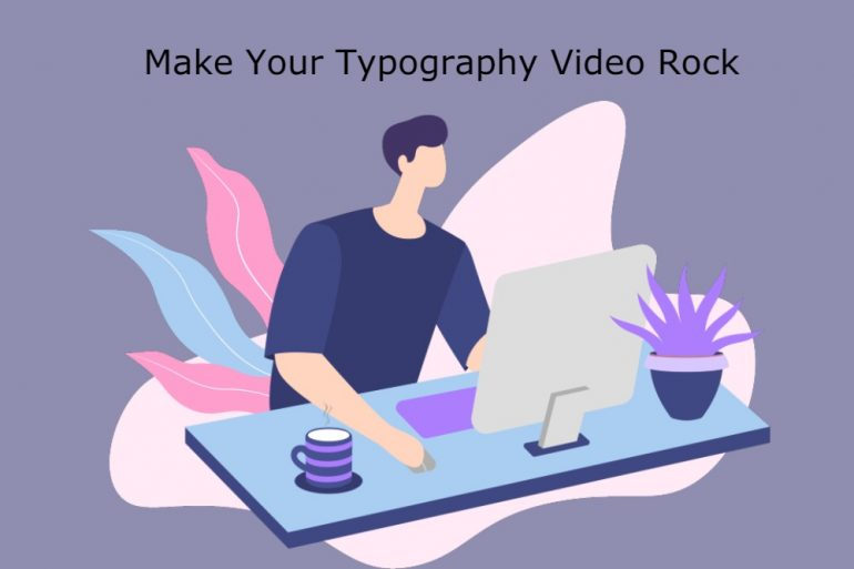 make your typography video rock